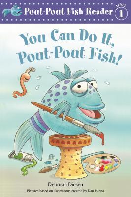 You Can Do It, Pout-Pout Fish! (A Pout-Pout Fish Reader #1) Cover Image