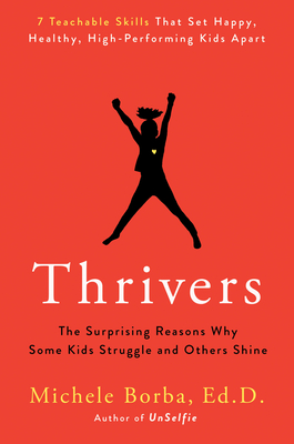Thrivers: The Surprising Reasons Why Some Kids Struggle and Others Shine Cover Image