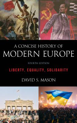 A Concise History of Modern Europe: Liberty, Equality, Solidarity, Fourth Edition Cover Image
