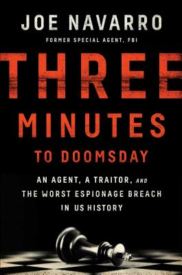 Three Minutes to Doomsday: An Agent, a Traitor, and the Worst Espionage Breach in U.S. History Cover Image