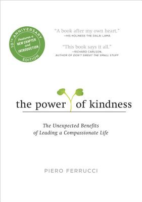 The Power of Kindness: The Unexpected Benefits of Leading a Compassionate Life Cover Image