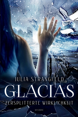 Glacias: Zersplitterte Wirklichkeit Cover Image