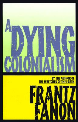 A Dying Colonialism (Fanon) Cover Image