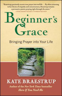 Beginner's Grace: Bringing Prayer Into Your Life Cover Image