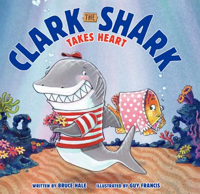 Clark the Shark Takes Heart Cover Image