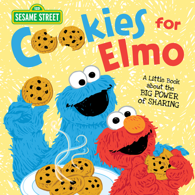 Cookies for Elmo: A Little Book about the Big Power of Sharing (Sesame Street Scribbles) Cover Image