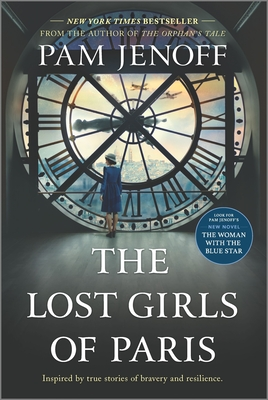 The Lost Girls of Paris Pam Jenoff, Park Row, $16.99,