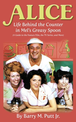 Alice: Life Behind the Counter in Mel's Greasy Spoon (A Guide to the Feature Film, the TV Series, and More) (hardback) Cover Image