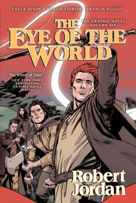 The Eye of the World: The Graphic Novel, Volume Six (Wheel of Time Other #6) Cover Image