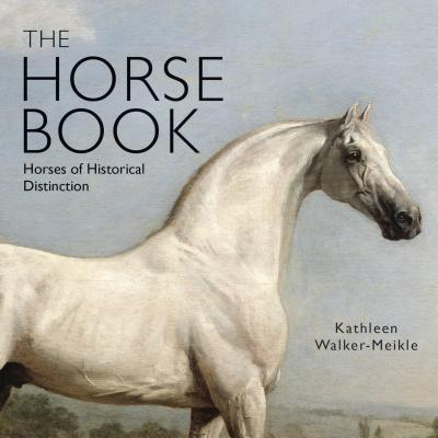 The Horse Book: Horses of Historical Distinction Cover Image