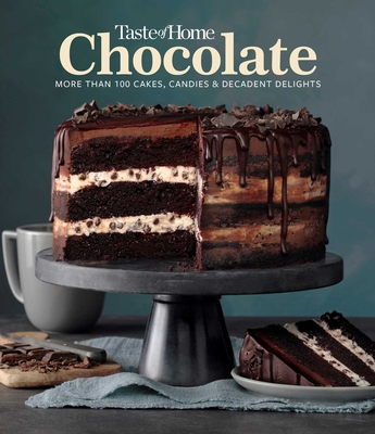 Taste of Home Chocolate: 100 Cakes, Candies and Decadent Delights Cover Image