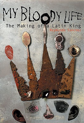 My Bloody Life: The Making of a Latin King Cover Image