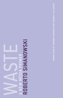 Waste: A New Media Primer (Untimely Meditations #13) Cover Image