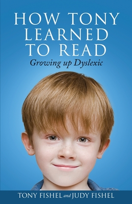 How Tony Learned to Read: Growing Up Dyslexic Cover Image