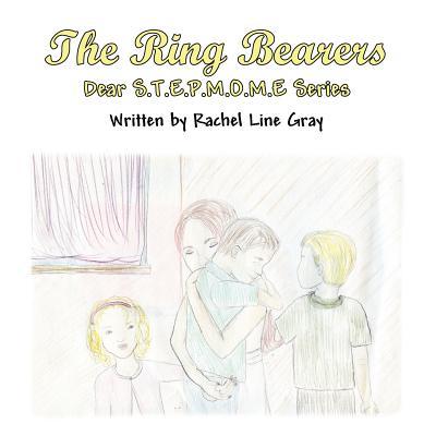The Ring Bearers: Dear S.T.E.P.M.O.M.E Series Cover Image