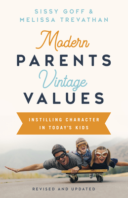 Modern Parents, Vintage Values, Revised and Updated: Instilling Character in Today's Kids Cover Image