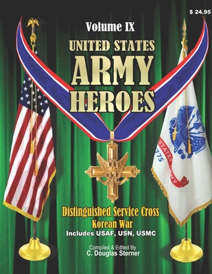 United States Army Heroes - Volume IX: Distinguished Service Cross (Korean War) Cover Image