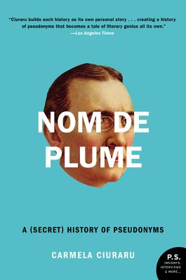 Nom de Plume: A (Secret) History of Pseudonyms Cover Image