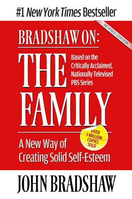 Bradshaw On: The Family: A New Way of Creating Solid Self-Esteem Cover Image