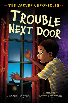 Trouble Next Door: The Carver Chronicles, Book Four Cover Image