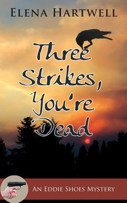 Three Strikes, You're Dead (Eddie Shoes Mystery #3) Cover Image