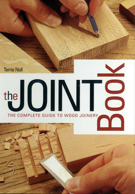 The Joint Book: The Complete Guide to Wood Joinery Cover Image