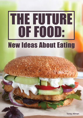 The Future of Food: New Ideas about Eating Cover Image