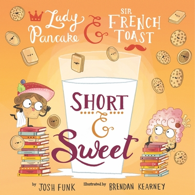 Short & Sweet, Volume 4 (Lady Pancake & Sir French Toast #4)