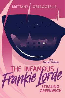The Infamous Frankie Lorde 1: Stealing Greenwich Cover Image