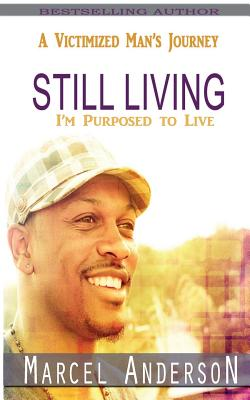 Still Living: A Victimized Man's Journey Cover Image