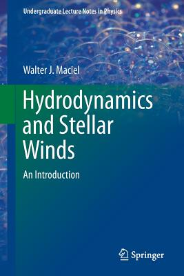 Hydrodynamics and Stellar Winds: An Introduction (Undergraduate Lecture Notes in Physics) Cover Image