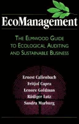 Ecomanagement: The Elmwood Guide to Ecological Auditing and Sustainable Business Cover Image