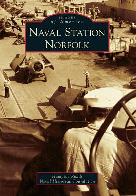 Naval Station Norfolk (Images of America (Arcadia Publishing)) Cover Image