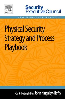 Physical Security Strategy and Process Playbook (Security Executive Council Risk Management Portfolio) Cover Image