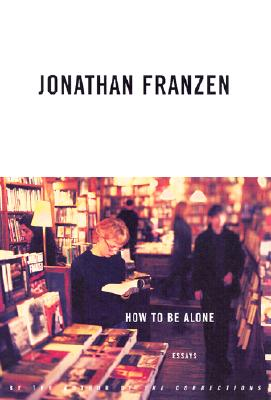 How to Be Alone: Essays Cover Image