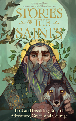 Stories of the Saints: Bold and Inspiring Tales of Adventure, Grace, and Courage Cover Image