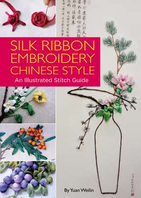 Silk Ribbon Embroidery Chinese Style: An Illustrated Stitch Guide Cover Image