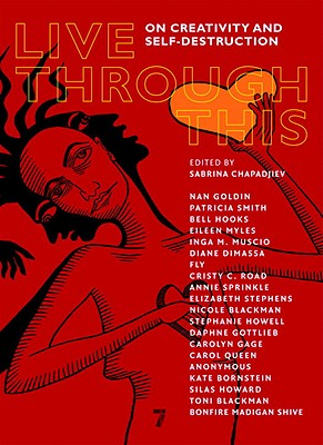 Live Through This: On Creativity and Self-Destruction Cover Image