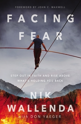 Facing Fear: Step Out in Faith and Rise Above What's Holding You Back Cover Image