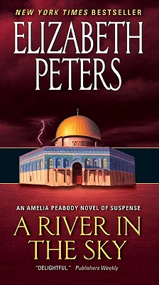 A River in the Sky: An Amelia Peabody Novel of Suspense Cover Image