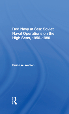 Red Navy at Sea: Soviet Naval Operations on the High Seas, 19561980 Cover Image
