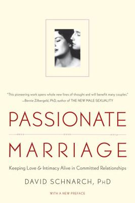 Passionate Marriage: Keeping Love and Intimacy Alive in Committed Relationships Cover Image