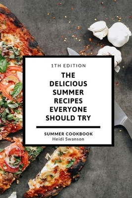The delicious summer recipes everyone should try: The Endless Summer Cookbook Cover Image