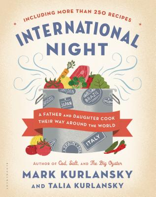 International Night: A Father and Daughter Cook Their Way Around the World *Including More than 250 Recipes* cover