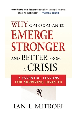 Why Some Companies Emerge Stronger and Better from a Crisis: 7 Essential Lessons for Surviving Disaster Cover Image