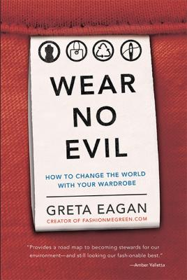 Wear No Evil: How to Change the World with Your Wardrobe Cover Image