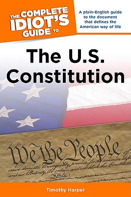 The Complete Idiot's Guide to the U.S. Constitution Cover Image