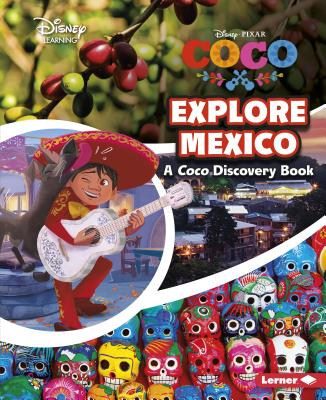 Explore Mexico: A Coco Discovery Book (Disney Learning Discovery Books) Cover Image