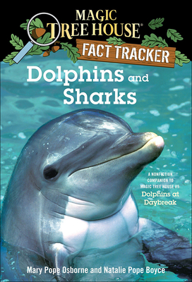 Dolphins and Sharks: A Nonfiction Companion to Magic Tree House #9 Dolphins at Daybreak: A Nonfiction Companion to Dolphins at Daybreak (Magic Tree House Fact Tracker #9) Cover Image