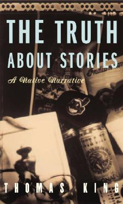 The Truth About Stories: A Native Narrative Cover Image